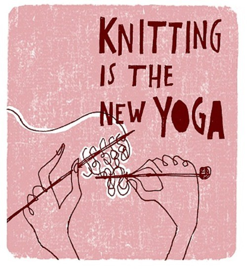 kniting is the new yoga